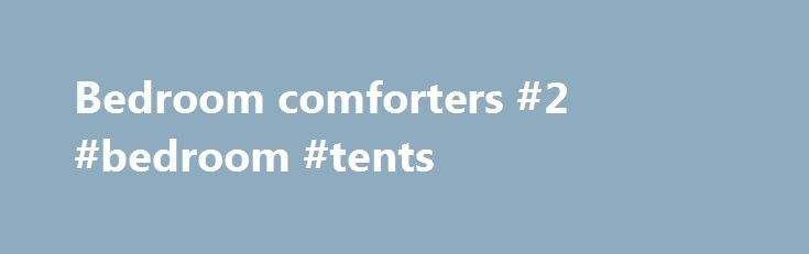 Bedroom comforters #2 #bedroom #tents http://bedrooms.remmont.com/bedroom-comforters-2-bedroom-tents/  #bedroom comforters # 107,674 Bedding Comforter, Duvet Cover or Quilt: These are the most noticeable of all possible bed linens, and should reflect your style (and be comfy too, of [...]