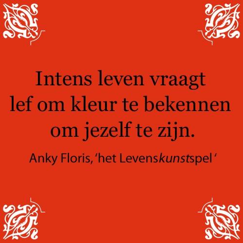 Citaat uit: 'het Levenskunstspel' van Anky Floris