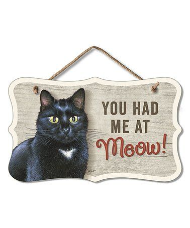 Another Great Find On Zulily Black Cat You Had Me At Meow Wall