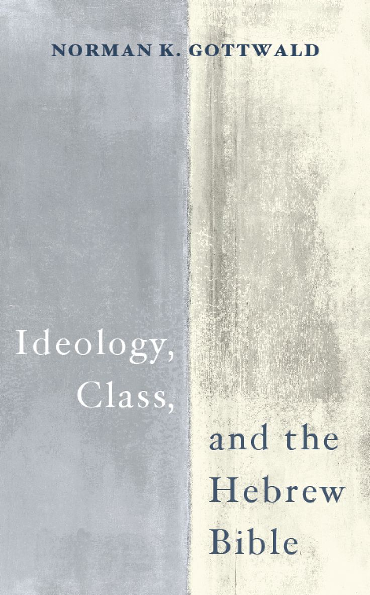 Ideology, Class, and the Hebrew Bible (BY Norman K. Gottwald; Imprint: Cascade Books). This brief volume brings together three of Norman Gottwald's classic essays that address issues of social class and ideology as they pertain to the interpretation of the biblical documents. The small format makes them useful for classroom and small-group use, providing definitions, theoretical concerns, and applications to specific texts. The author has been a leader in the social-scientific analysis of…