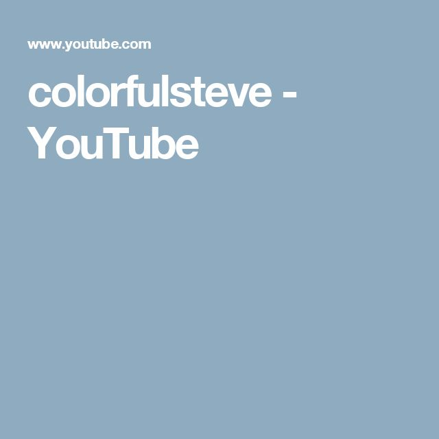 colorfulsteve - YouTube