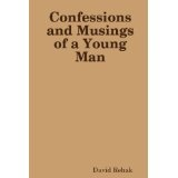 Confessions And Musings Of A Young Man (Paperback)By David Rehak