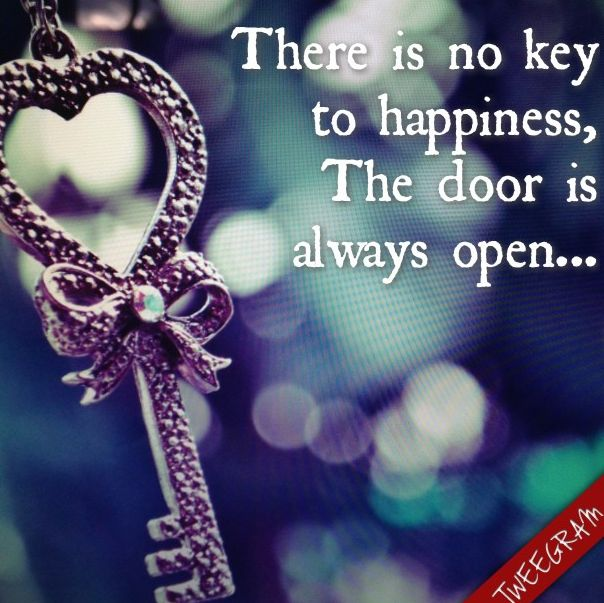 There is no key to happiness, the door is always open... Follow us on Facebook >> https://www.facebook.com/tweegram #tweegram ##quote #quotes