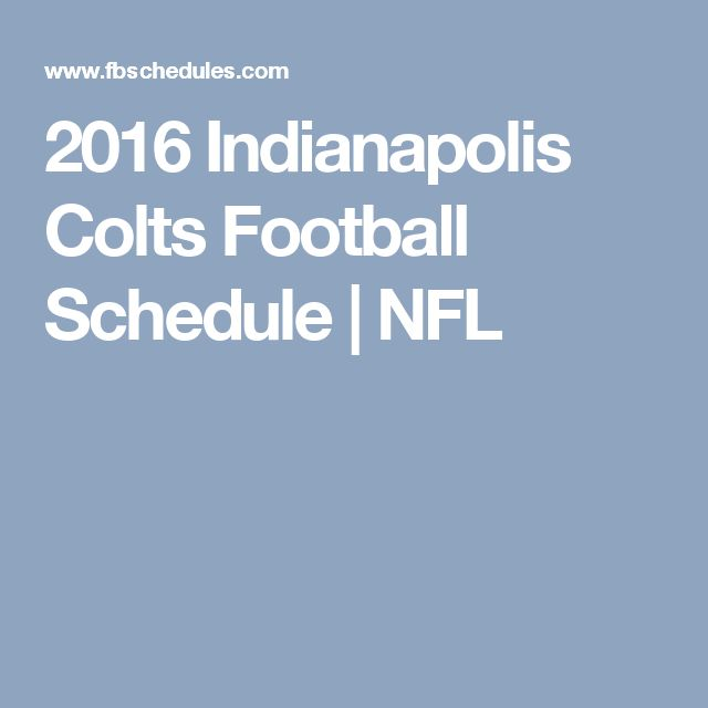 2016 Indianapolis Colts Football Schedule | NFL