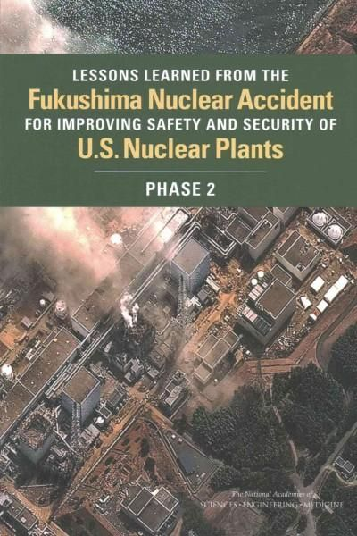 Lessons Learned from the Fukushima Nuclear Accident for Improving Safety and Security of U.S. Nuclear Plants: Pha...