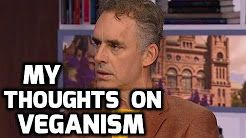Jordan Peterson - My Thoughts On Veganism