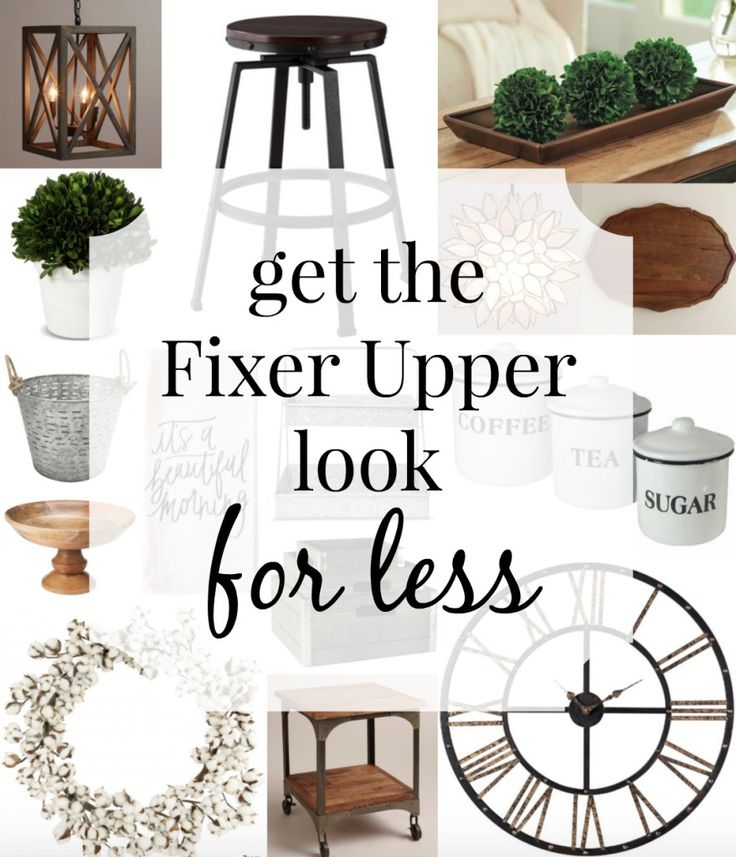 Get the Fixer Upper Look for Less. 15 Fixer Upper-inspired looks that won't break the bank!