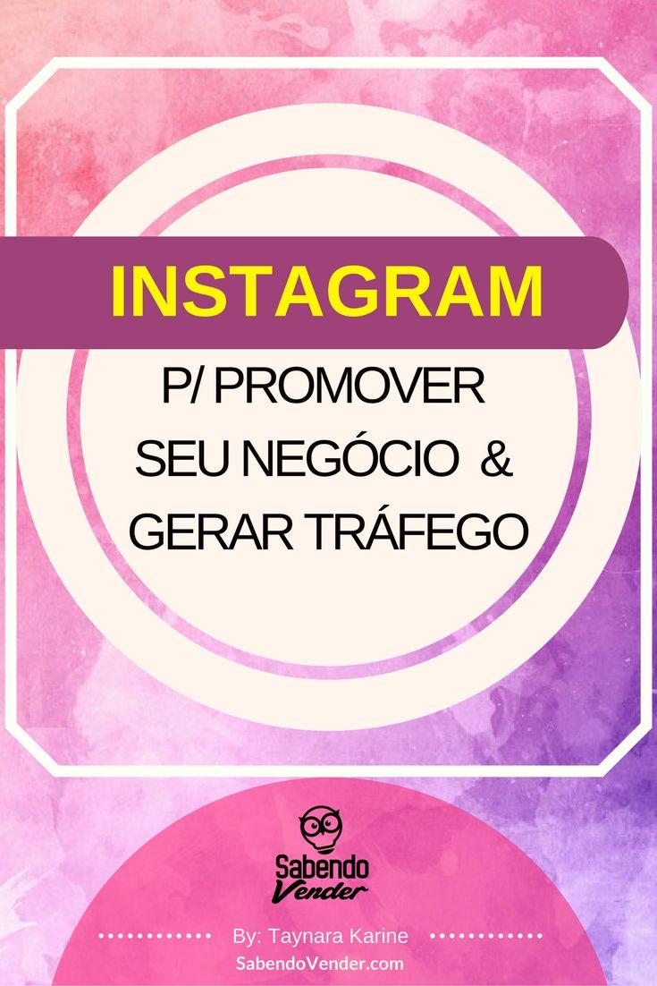 Como usar o instagram para promover seu neg cio e gerar tr fego instagram instagram marketing