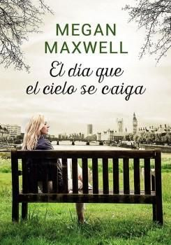 El Día que el Cielo se - Megan Maxwell