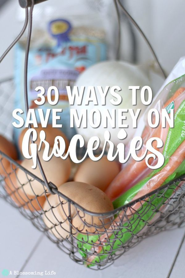 30 Ways To Save Money On Groceries