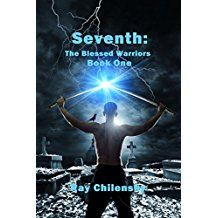 Seventh: The Blesses Warriors Series Book 1 by Ray Chilensky