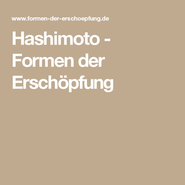 Hashimoto - Formen der Erschöpfung