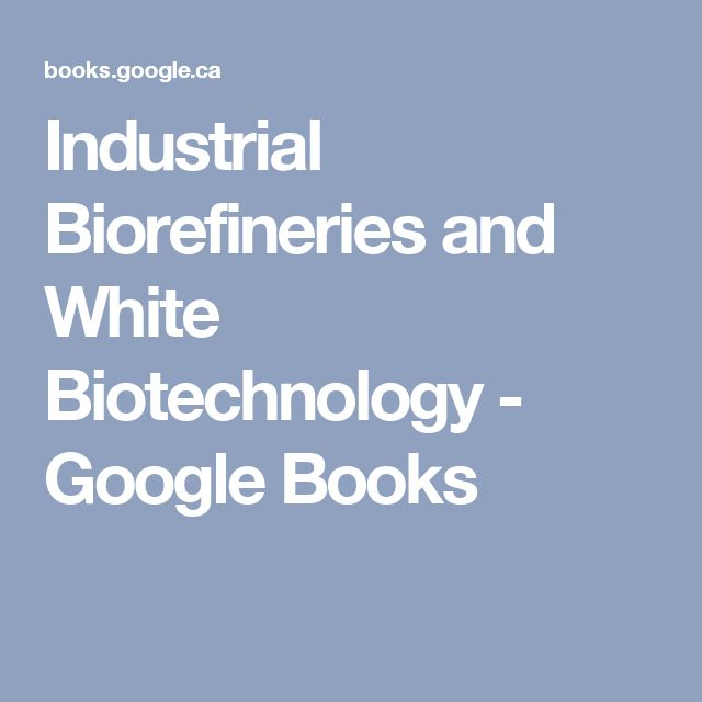 Industrial Biorefineries and White Biotechnology - Google Books