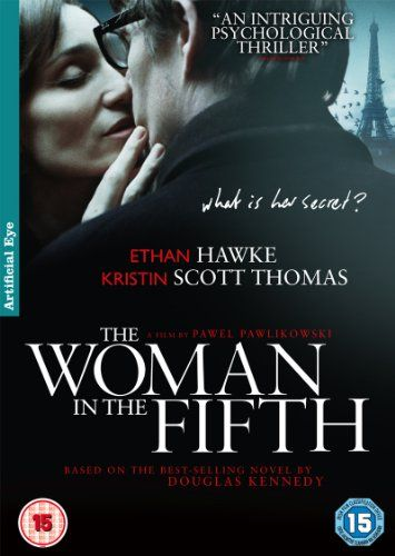 The Woman in the Fifth starring Ethan Hawke, Kristen Scott Thomas