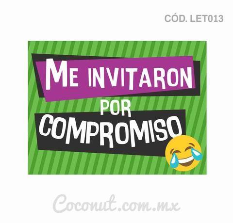 "Letrero para fiestas ""Me invitaron por compromiso"""