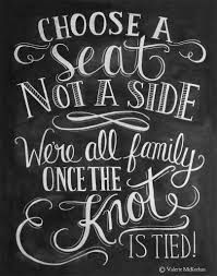 pick a seat not a side we are all familly once the knot is tied - Google Search