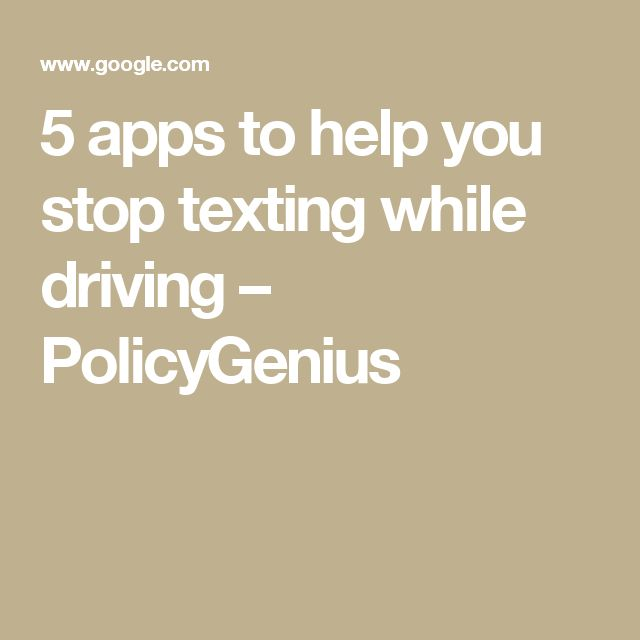 5 apps to help you stop texting while driving – PolicyGenius