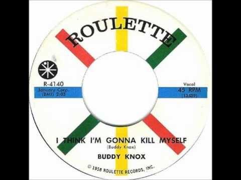 Buddy Knox - I Think I'm Gonna Kill Myself