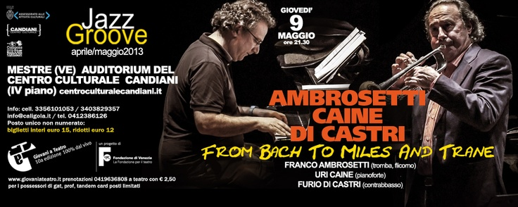 FRANCO AMBROSETTI / URI CAINE / FURIO DI CASTRI 9 maggio 2013
