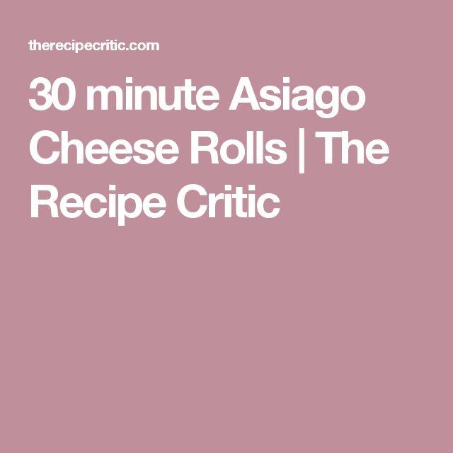30 minute Asiago Cheese Rolls   The Recipe Critic