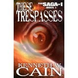 These Trespasses (Paperback)By Kenneth W. Cain
