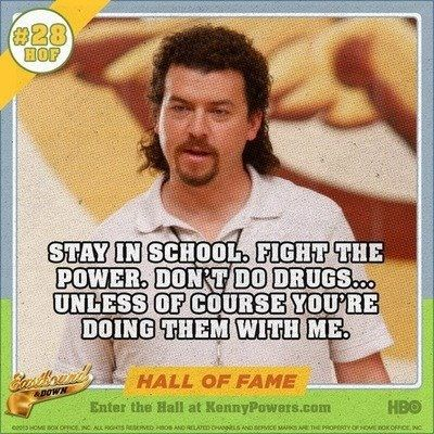 Kenny powers Quote!!!