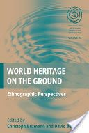 World Heritage on the Ground: Ethnographic Perspectives - Google Bøker