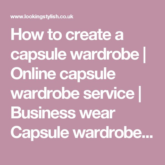 How to create a capsule wardrobe   Online capsule wardrobe service   Business wear Capsule wardrobe   Capsule wardrobe essentials  