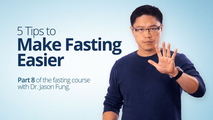 5 Tips to Make Fasting Easier – Dr. Jason Fung
