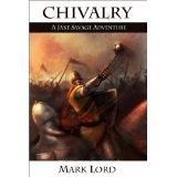 Chivalry: A Jake Savage Adventure (A Medieval Historical Fantasy Short Story) (Kindle Edition)By Mark Lord