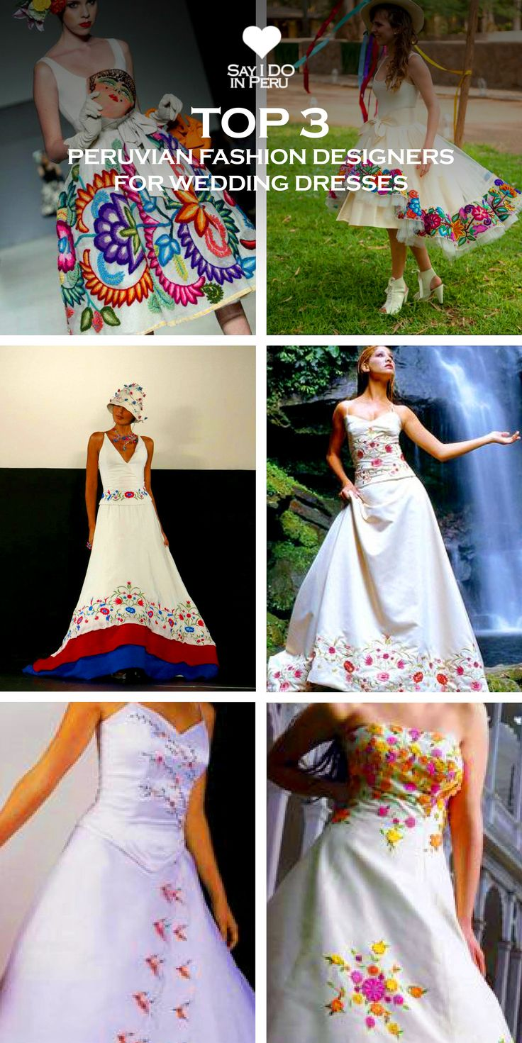 TOP 3 PERUVIAN FASHION DESIGNERS FOR WEDDING DRESSES12 best Peruvian inspired wedding ideas images on Pinterest   Peru  . Peruvian Wedding Dress. Home Design Ideas
