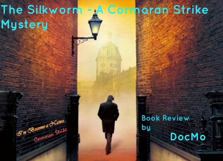The Silkworm - A Cormoran Strike Mystery