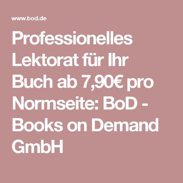 Professionelles Lektorat für Ihr Buch ab 7,90€ pro Normseite: BoD - Books on Demand GmbH