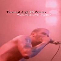 Terminal Argh VS Pantera - Walk (Your Love) - mashup by umpff on SoundCloud
