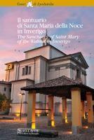 Il santuario di Santa Maria della Noce in Inverigo = The sanctuary of Saint Mary of the Walnut in Inverigo / Laura Giussani Autore: Giussani, Laura Editore: Missaglia Bellavite 2013