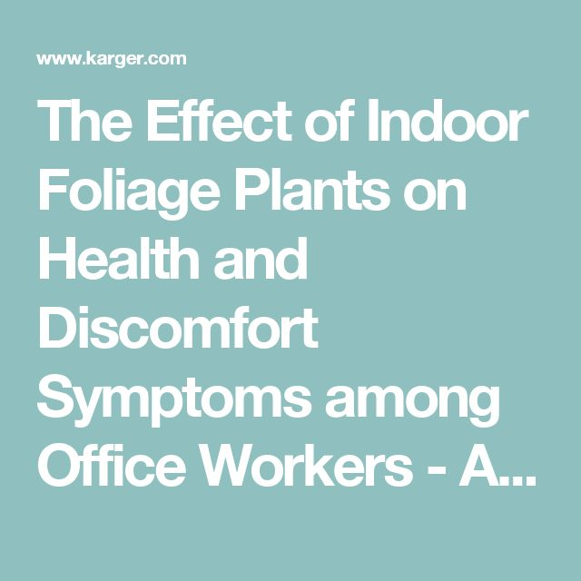 The Effect of Indoor Foliage Plants on Health and Discomfort Symptoms among Office Workers - Abstract - Indoor and Built Environment 1998, Vol. 7, No. 4 - Karger Publishers