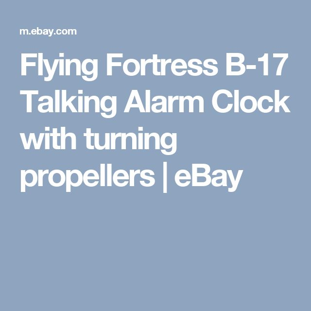 Flying Fortress B-17 Talking Alarm Clock with turning propellers   eBay