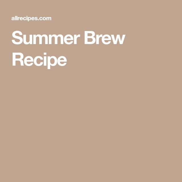 Summer Brew Recipe