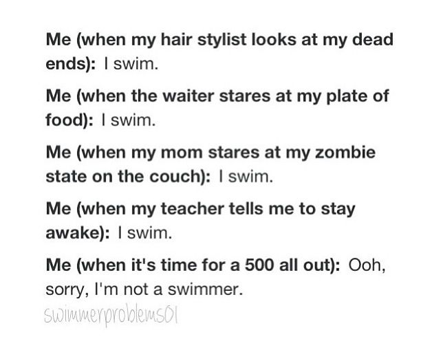 Welll actually I'm a distance swimmer soo that's alright, but the rest of it...