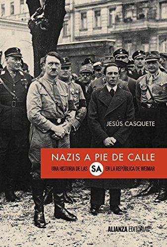 Nazis a pie de calle : una historia de las SA en la República de Weimar, 2017  http://absysnetweb.bbtk.ull.es/cgi-bin/abnetopac01?TITN=563330