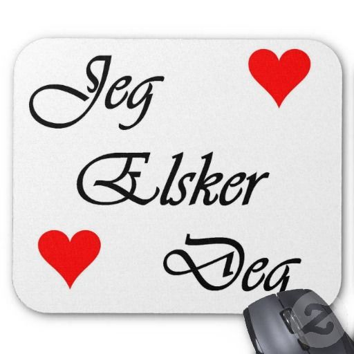 """jeg elsker deg- Basically you have to be in love (for a while) to say """"jeg elsker deg"""" to a person"""