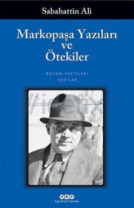 Markopaşa Yazıları ve Ötekiler - Sabahattin Ali PDF e-kitap indir