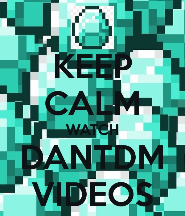 KEEP CALM WATCH DANTDM VIDEOS - KEEP CALM AND CARRY ON Image Generator