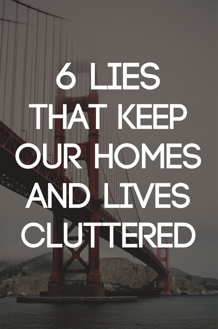 6 lies that keep our homes and lives cluttered becoming for Minimalist living what to keep