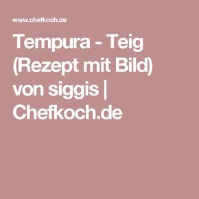 Tempura - Teig (Rezept mit Bild) von siggis | Chefkoch.de
