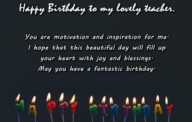 Birthday Wishes For Teacher Wishes For Teacher Birthday Wishes For Teacher Birthday Quotes For Teacher