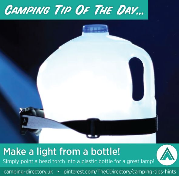 Camping Tip. Make a light from a bottle. Simply point a head torch into a plastic bottle for a great lamp. Camping. Travel. Explore. Outdoors. Holiday. Family Holiday.