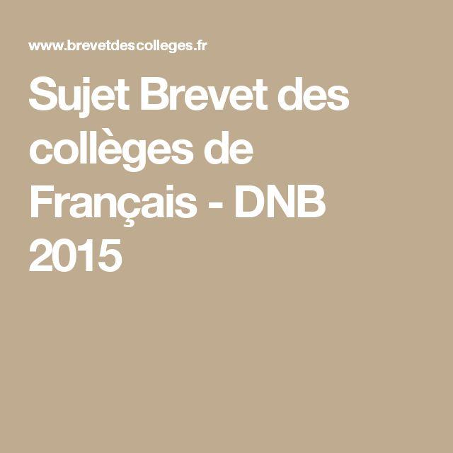 Sujet Brevet des collèges de Français - DNB 2015