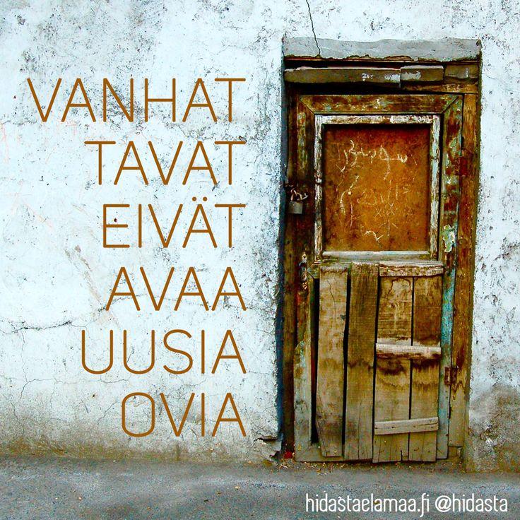 Vanhat tavat eivät avaa uusia ovia.