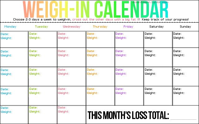 weigh in calendar! only weigh in 1 -2 times a week so you don't pressure yourself and you're more proud of the slightest loss.
